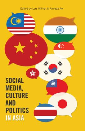 Social Media, Culture and Politics in Asia
