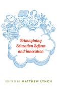 Reimagining Education Reform and Innovation