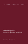 The Evangelicals and the Synoptic Problem