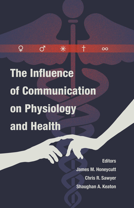 The Influence of Communication on Physiology and Health