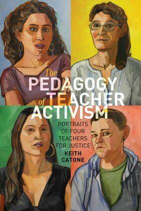 The Pedagogy of Teacher Activism
