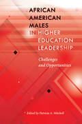 African American Males in Higher Education Leadership