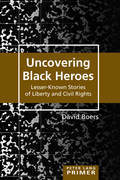 Uncovering Black Heroes