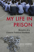 My Life in Prison: Memoirs of a Chinese Political Dissident