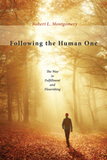 Following the Human One: The Way to Fulfillment and Flourishing