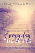 Everyday Thoughts: A Collection of Devotional Readings for Thinking Christians