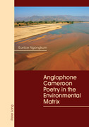 Anglophone Cameroon Poetry in the Environmental Matrix