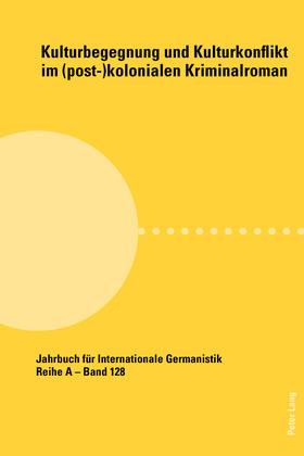 Kulturbegegnung und Kulturkonflikt im (post-)kolonialen Kriminalroman
