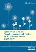 Journeys in the Sun: Travel Literature and Desire in the Balearic Islands (1903–1939)