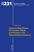 Understanding Chinese EFL Teachers' Beliefs and Practices in the Textbook-Based Classroom