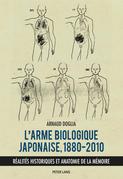 L'arme biologique japonaise, 1880–2010