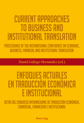 Current Approaches to Business and Institutional Translation – Enfoques actuales en traducción económica e institucional