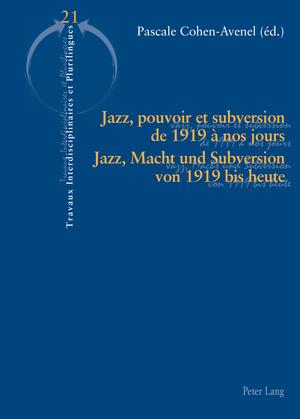 Jazz, pouvoir et subversion de 1919 à nos jours / Jazz, Macht und Subversion von 1919 bis heute