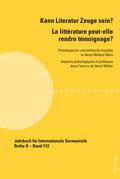 Kann Literatur Zeuge sein?- La littérature peut-elle rendre témoignage ?