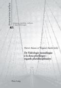 De l'idéologie monolingue à la doxa plurilingue : regards pluridisciplinaires