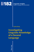 Investigating Linguistic Knowledge of a Second Language
