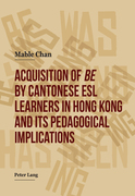 Acquisition of «be» by Cantonese ESL Learners in Hong Kong- and its Pedagogical Implications