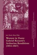 Women in Dante Gabriel Rossetti's Arthurian Renditions (1854–1867)