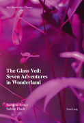 The Glass Veil: Seven Adventures in Wonderland