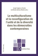 Le multiculturalisme et la reconfiguration de l'unité et de la diversité dans les démocraties contemporaines