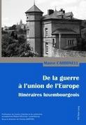 De la guerre à l'union de l'Europe