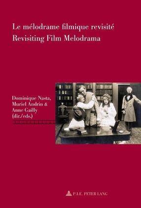 Le mélodrame filmique revisité / Revisiting Film Melodrama
