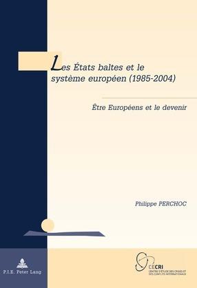 Les États baltes et le système européen (1985–2004)