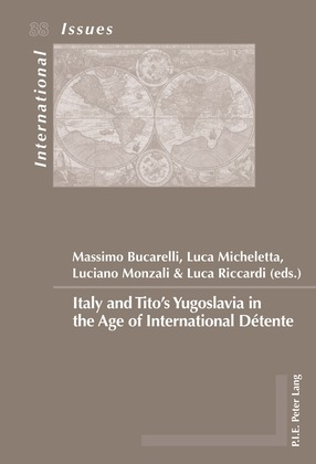Italy and Tito's Yugoslavia in the Age of International Détente