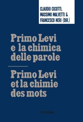 Primo Levi e la chimica delle parole / Primo Levi et la chimie des mots