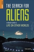 The Search for Aliens: A Rough Guide to Life on Other Worlds