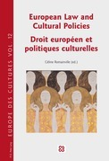European Law and Cultural Policies / Droit européen et politiques culturelles