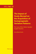 The Impact of Study Abroad on the Acquisition of Sociopragmatic Variation Patterns