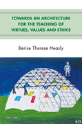 Towards an Architecture for the Teaching of Virtues, Values and Ethics
