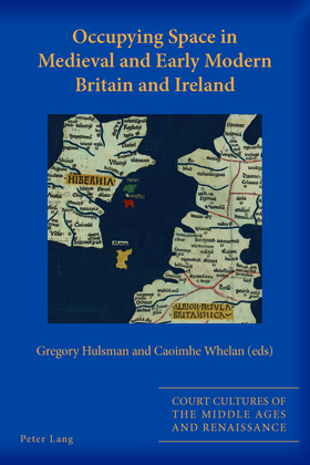 Occupying Space in Medieval and Early Modern Britain and Ireland