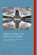 """""""Voelkisch"""" Writers and National Socialism"""