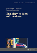 Phonology, its Faces and Interfaces