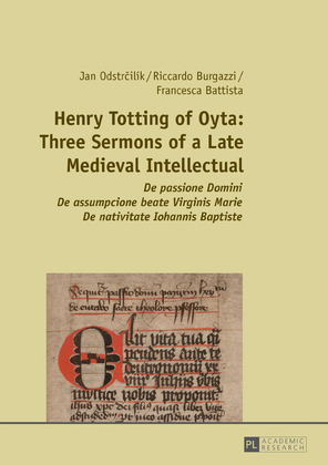 Henry Totting of Oyta: Three Sermons of a Late Medieval Intellectual