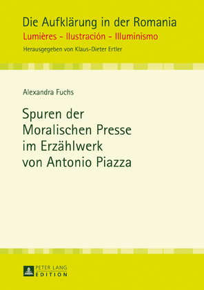 Spuren der Moralischen Presse im Erzaehlwerk von Antonio Piazza