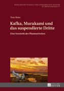 Kafka, Murakami und das suspendierte Dritte