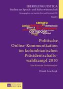 Politische Online-Kommunikation im kolumbianischen Praesidentschaftswahlkampf 2010