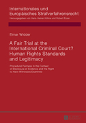 A Fair Trial at the International Criminal Court? Human Rights Standards and Legitimacy