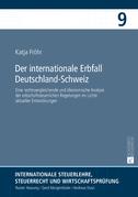 Der internationale Erbfall Deutschland–Schweiz