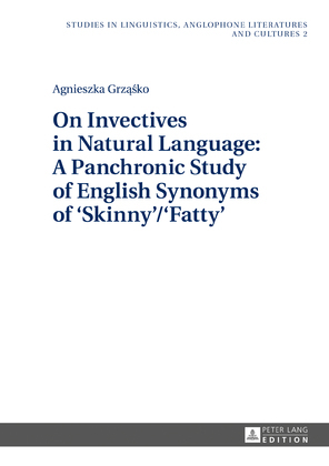 On Invectives in Natural Language: A Panchronic Study of English Synonyms of 'Skinny'/'Fatty'