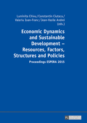 Economic Dynamics and Sustainable Development – Resources, Factors, Structures and Policies