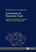 Institutions of Hanseatic Trade