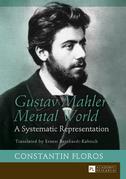 Gustav Mahlers Mental World