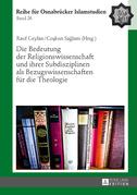 Die Bedeutung der Religionswissenschaft und ihrer Subdisziplinen als Bezugswissenschaften fuer die Theologie