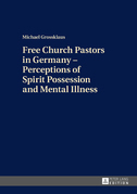 Free Church Pastors in Germany  Perceptions of Spirit Possession and Mental Illness