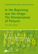 In the Beginning was the Image: The Omnipresence of Pictures