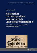 Konzeption und Komposition von Gottscheds «Deutscher Schaubuehne»
